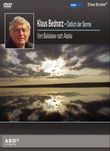 Klaus Bednarz - Östlich der Sonne: Vom Baikalsee nach Alaska