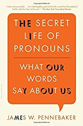 The Secret Life of Pronouns: What Our Words Say About Us by James W. Pennebaker (2013-01-15)
