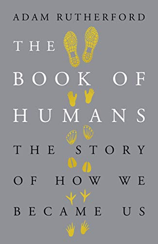 The Book of Humans: The Story of How We Became Us (English Edition)