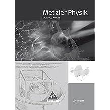 Metzler Physik SII: Lösungen - Metzler Physik. Sekundarstufe 2. Für die 11.-13. Klasse