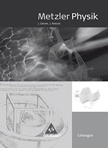Metzler Physik SII / 4. Auflage 2007: Lösungen - Metzler Physik. Sekundarstufe 2. Für die 11.-13. Klasse