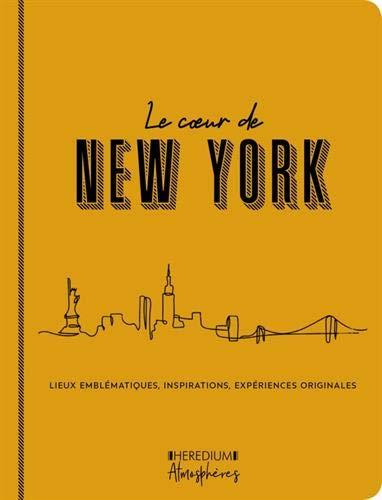 Le coeur de New York : Lieux emblématiques, inspirations, expériences originales par  (Broché - Mar 14, 2019)