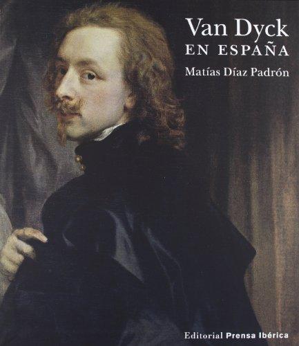 Van Dyck en España (Arte) por Matías Díaz Padrón