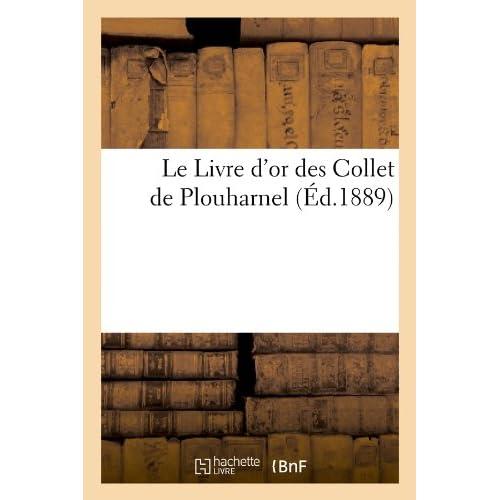 Le Livre d'or des Collet de Plouharnel, (Éd.1889)