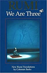 Rumi, We are Three: New Rumi Translations by Coleman Barks (2006-05-22)