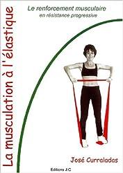 La musculation à l'élastique : Le renforcement musculaire en résistance progressive