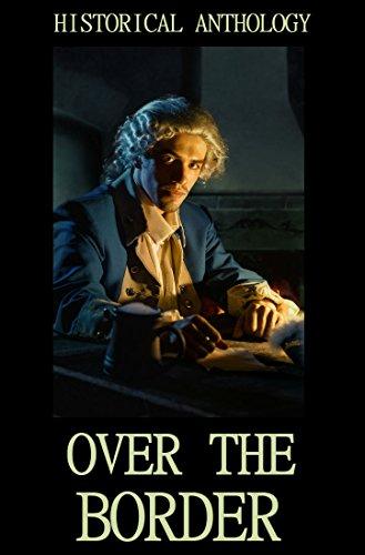 Over the Border: 7 Historical Novels (Anthology) (English Edition) Red Rose Border