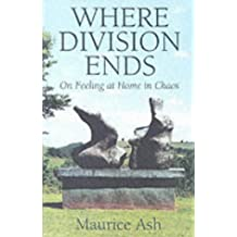 Where Division Ends: On Feeling at Home in Chaos