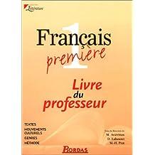Français 1ère. Livre du professeur (Litterature)