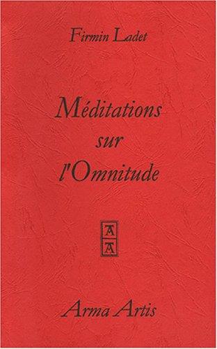 Méditations sur l'Omnitude par Firmin Ladet