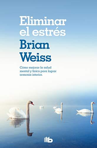 ELIMINAR EL ESTRES por Weiss, L. Brian