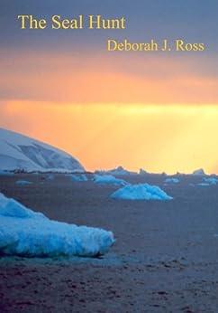The Seal Hunt (English Edition) di [Ross, Deborah J.]