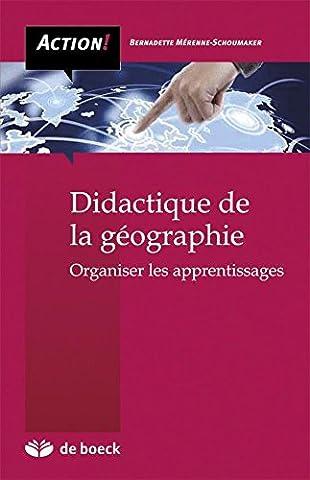 Didactique de la géographie : Organiser les apprentissages