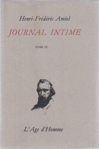 Journal intime tome IX : fvrier 1872 - juin 1874 / Edition intgrale publie sous la direction de Bernard Gagnebin et Philippe M. Monnier