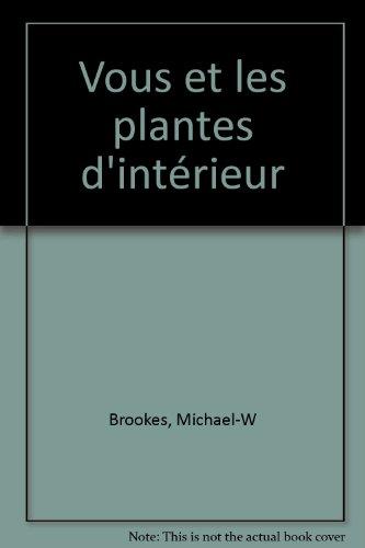 Vous et les plantes d'intérieur par Michael-W Brookes