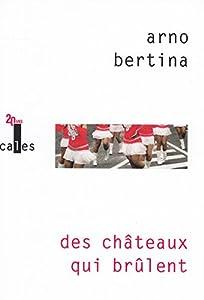 """Afficher """"Des châteaux qui brûlent"""""""