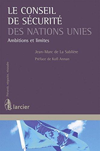 Le Conseil de sécurité des Nations Unies: Ambitions et limites