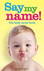 Say My Name! The Baby Name Book