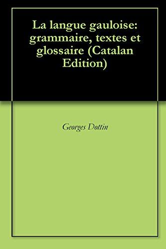la-langue-gauloise-grammaire-textes-et-glossaire-catalan-edition