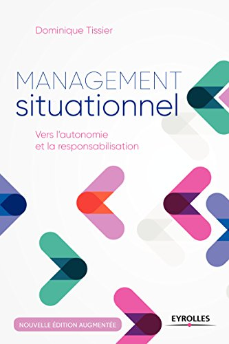 Management situationnel: Vers l'autonomie et la responsabilisation par Dominique Tissier