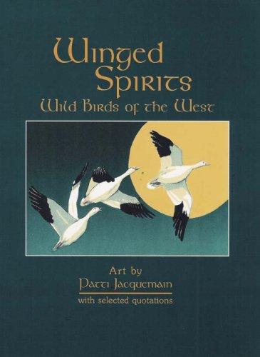 Winged Spirits: Wild Birds of the West