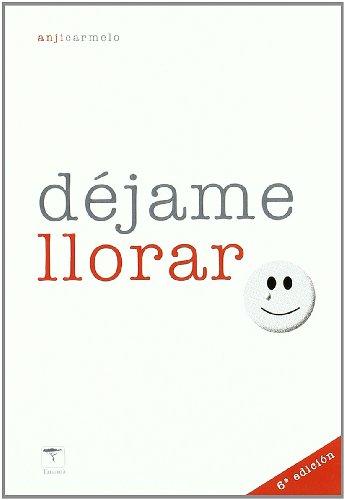 DEJAME LLORAR - 6¿ Ed.: Un apoyo en la pérdida (Roure) por Anji Carmelo Ullmann