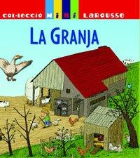 La Granja (Larousse - Infantil / Juvenil - Catalán - A Partir De 5/6 Años - Col.Lecció Mini Larousse)