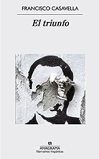El triunfo par Francisco Casavella