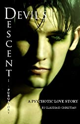 Devil's Descent I: purgatory (A Psychotic Love Story)