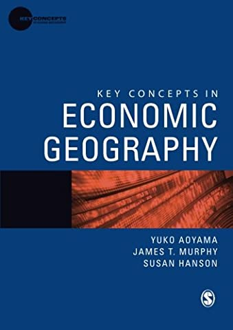 Key Concepts in Economic Geography (Key Concepts in Human