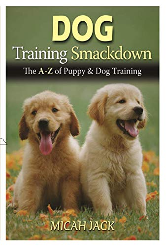 Dog Training Smackdown: The A - Z of Puppy & Dog Training (English Edition) (Z-brand Shorts)