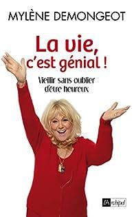 La vie, c'est génial par Mylène Demongeot