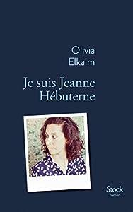 vignette de 'Je suis Jeanne Hébuterne (Olivia Elkaim)'