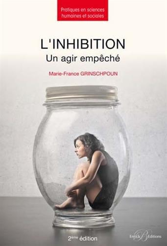 L'inhibition - Un agir empêché (2ème édition) par Marie-France Grinschpoun