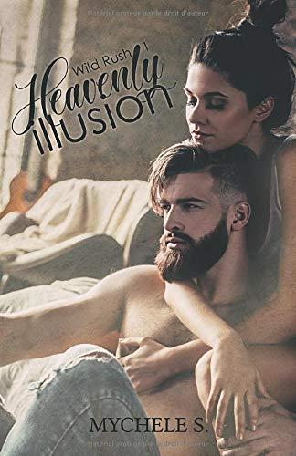 Wild Rush - 1 - Heavenly Illusion