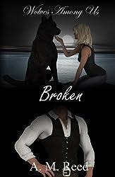 Broken (Wolves Among Us Book 2)