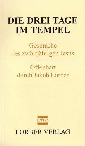 Die drei Tage im Tempel: Gespräche des zwölfjährigen Jesus