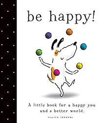 [(Be Happy! : A Little Book for a Happy You and a Better World)] [By (author) Monica Sheehan ] published on (June, 2014)