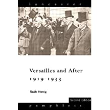 Versailles and After, 1919-1933 (Lancaster Pamphlets)