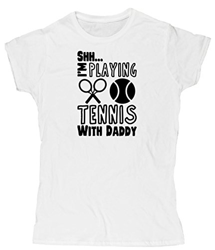 Hippowarehouse Shh. I'm Playing Tennis with Daddy Womens Fitted Short Sleeve t-Shirt (Specific Size Guide in Description)