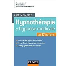 Aide-mémoire - Hypnothérapie et hypnose médicale - en 57 notions