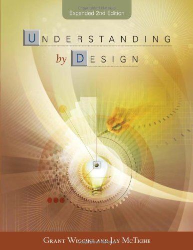 Understanding By Design 2nd Expanded edition by Grant Wiggins, Jay McTighe (2005) Paperback