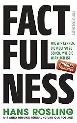 Factfulness : Wie wir lernen, die Welt so zu sehen, wie sie wirklich ist