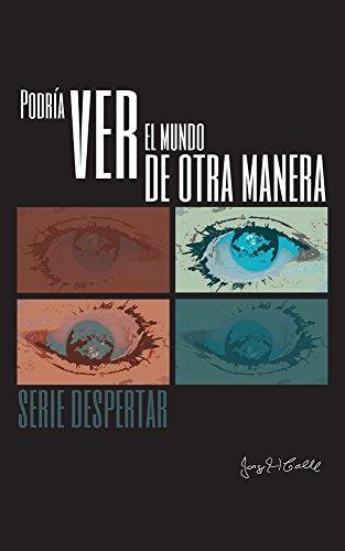 PODRIA VER EL MUNDO DE OTRA MANERA (SERIE DESPERTAR n 1)