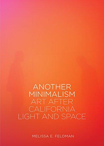 Another Minimalism: Art After California Light and Space por Melissa Feldman