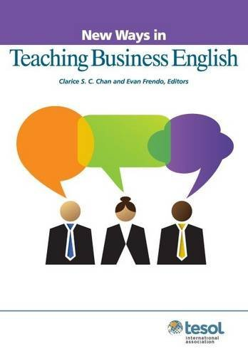 New Ways in Teaching Business English (New ways in TESOL) by Clarice Chan (2014-04-30)