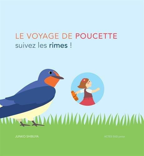 Le voyage de Poucette / suivez les rimes !