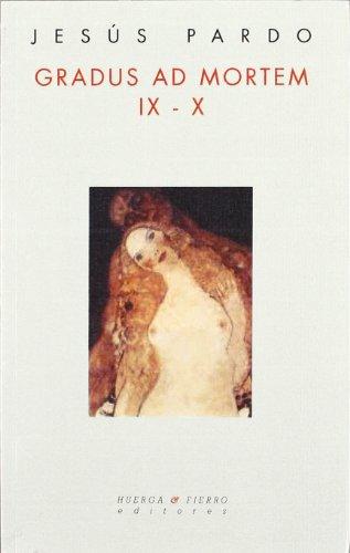 Gradus ad mortem IX-X (Poesia (huerga Y Fierro))