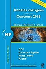 Annales 2018 CCP Mines Centrale Polytechnique - Physique, Modélisation et Chimie MP de Louis Salkin