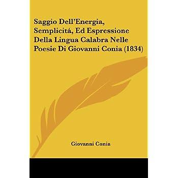 Saggio Dell'energia, Semplicita', Ed Espressione Della Lingua Calabra Nelle Poesie Di Giovanni Conia